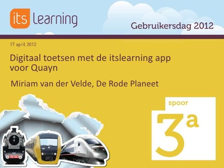 Digitaal toetsen met de itslearning appvoor QuaynMiriam van der Velde, De Rode Planeet