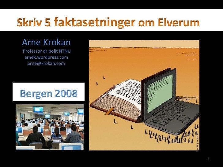 Arne Krokan Professor dr.polit NTNU arnek.wordpress.com [email_address]