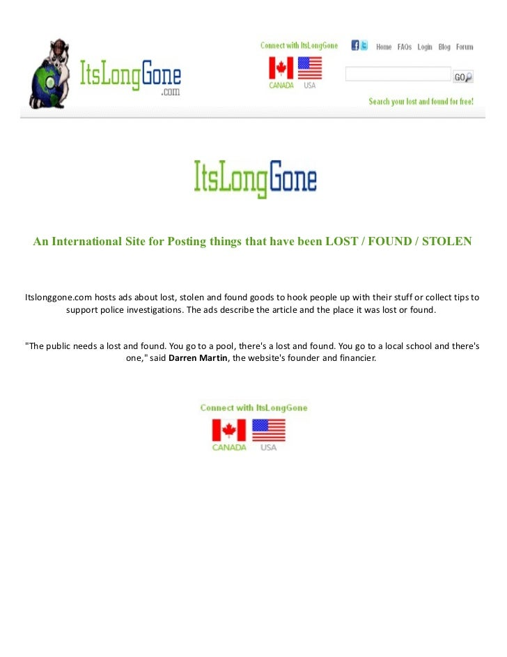An International Site for Posting things that have been LOST / FOUND / STOLENItslonggone.com hosts ads about lost, stolen ...