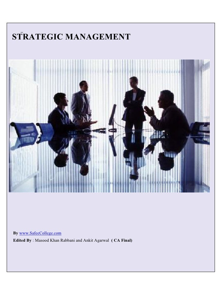 STRATEGIC MANAGEMENTBy www.SafeeCollege.comEdited By : Masood Khan Rabbani and Ankit Agarwal ( CA Final)