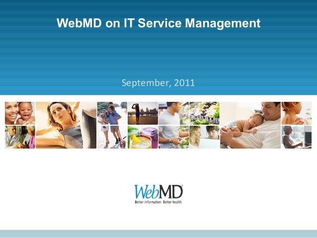 WebMD on IT Service Management         September, 2011