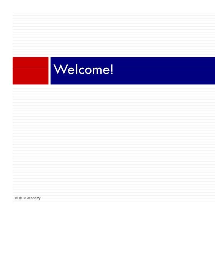 Welcome!                 W l    !© ITSM Academy