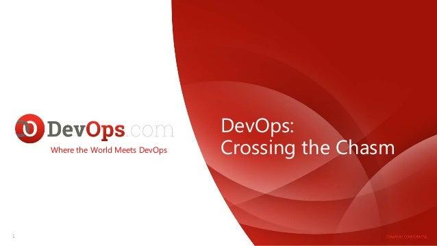 DevOps: Crossing the ChasmWhere the World Meets DevOps 1