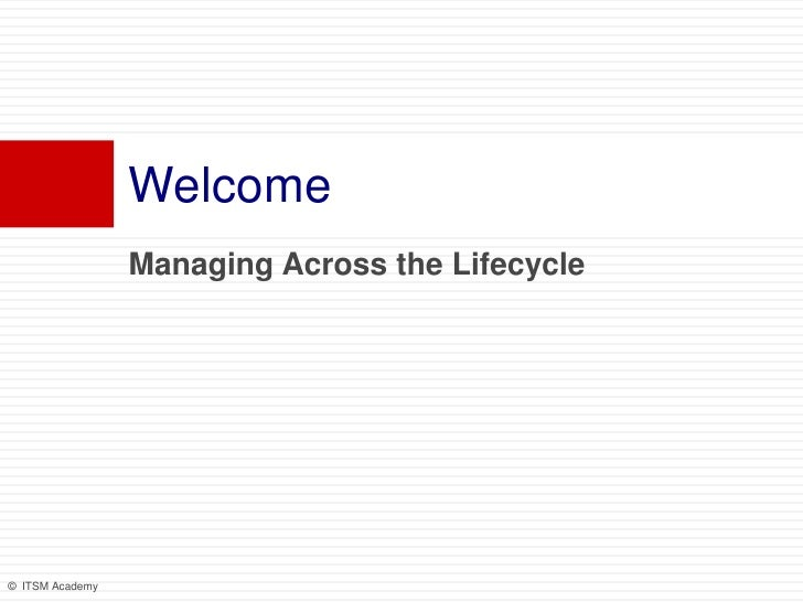 Managing Across the Lifecycle<br />Welcome<br />