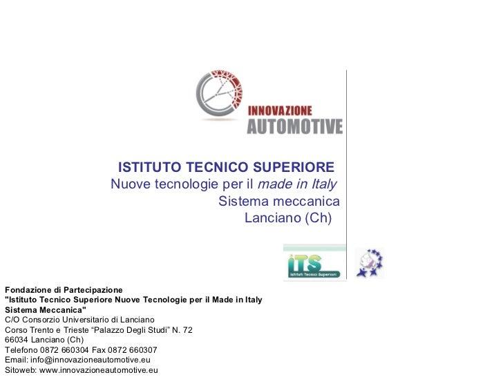 ISTITUTO TECNICO SUPERIORE   Nuove tecnologie per il  made in Italy  Sistema meccanica Lanciano (Ch)   Fondazione di Parte...