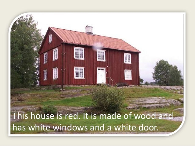 This house is red. It is made of wood and has white windows and a white door.