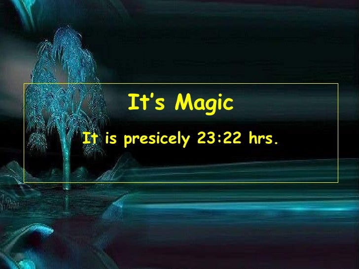 It's Magic It is presicely  15:21  hrs.