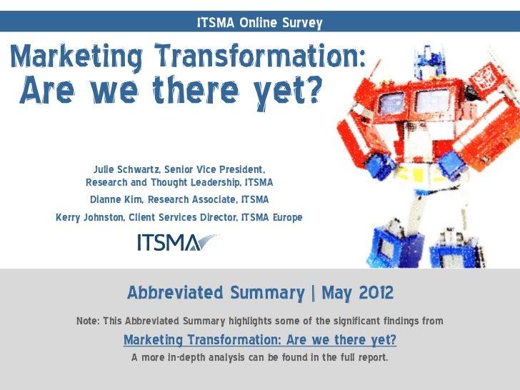 ITSMA Online SurveyMarketing Transformation:Are we there yet?           Julie Schwartz, Senior Vice President,         Res...
