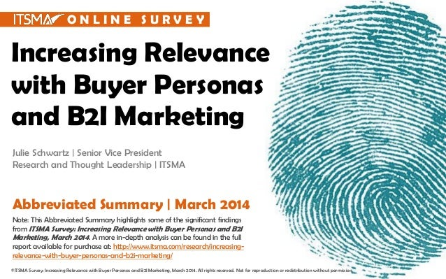 Increasing Relevance with Buyer Personas and B2I Marketing Julie Schwartz | Senior Vice President Research and Thought Lea...