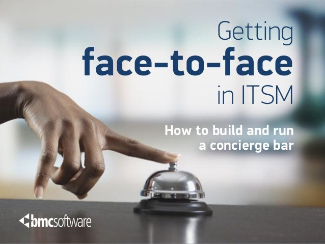 Gettingface-to-face            in ITSM    How to build and run         a concierge bar