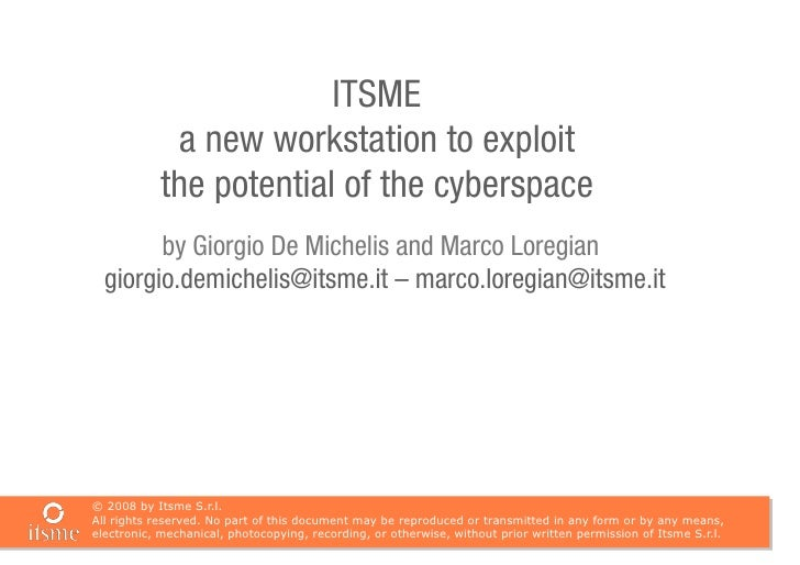 ITSME              a new workstation to exploit             the potential of the cyberspace         by Giorgio De Michelis...