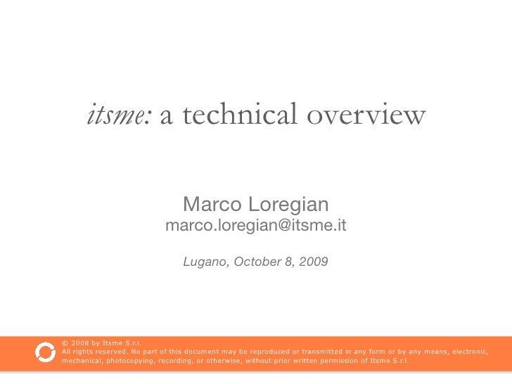 itsme: a technical overview                                   Marco Loregian                             marco.loregian@it...