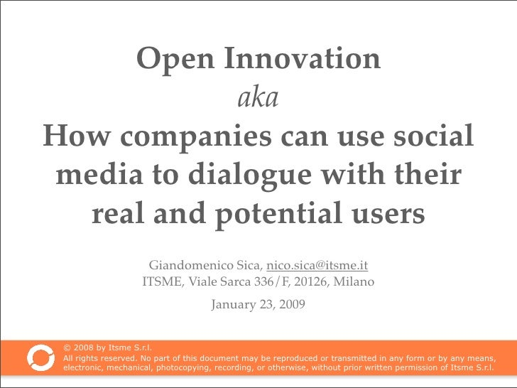 Open Innovation              aka How companies can use social media to dialogue with their   real and potential users     ...