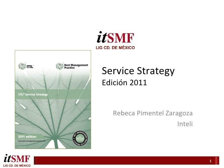 Service Strategy Edición 2011                                         Rebeca Pimentel Zaragoza            ...
