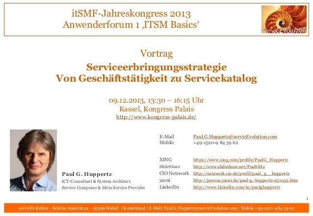 itSMF-Jahreskongress 2013 Anwenderforum 1 'ITSM Basics' Vortrag Serviceerbringungsstrategie Von Geschäftstätigkeit zu Serv...