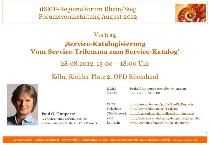 itSMF-Regionalforum Rhein/Sieg                   Forumsveranstaltung August 2012                               Vortrag    ...