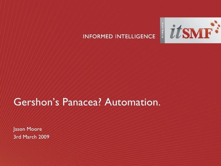 Gershon's Panacea? Automation. Jason Moore 3rd March 2009