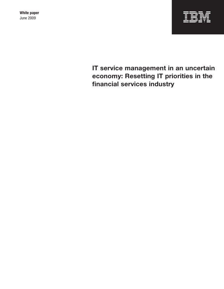 White paper June 2009                   IT service management in an uncertain               economy: Resetting IT prioriti...