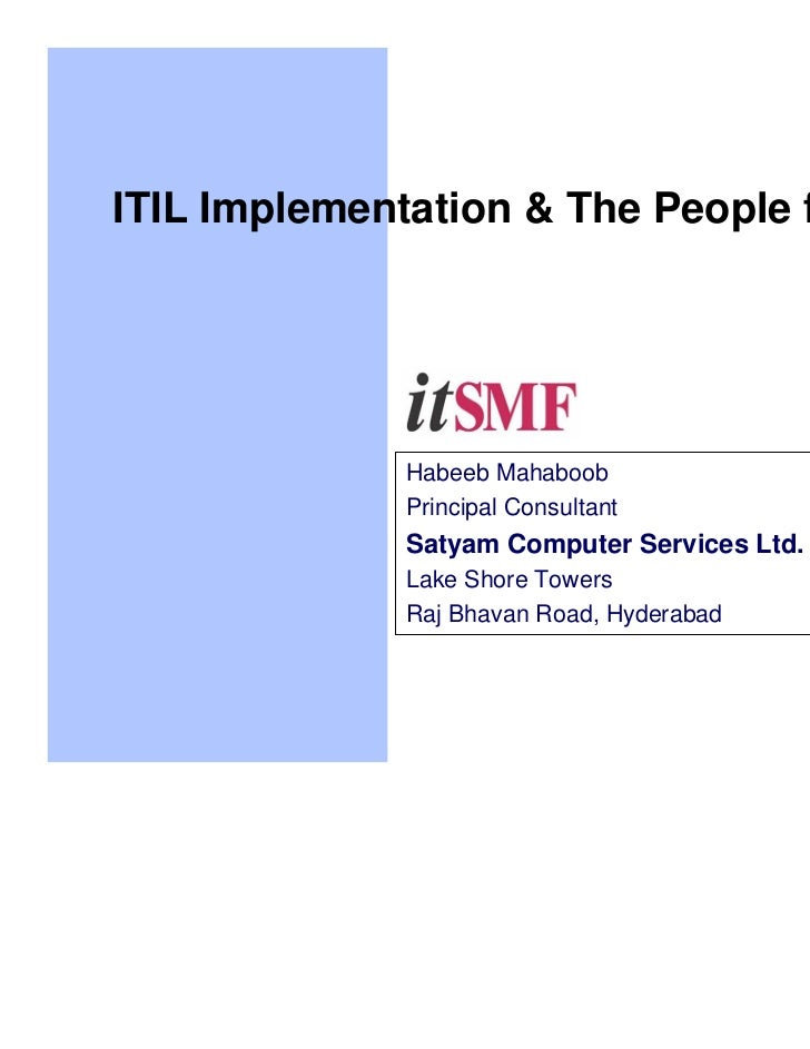 ITIL Implementation & The People factor              Habeeb Mahaboob              Principal Consultant              Satyam...