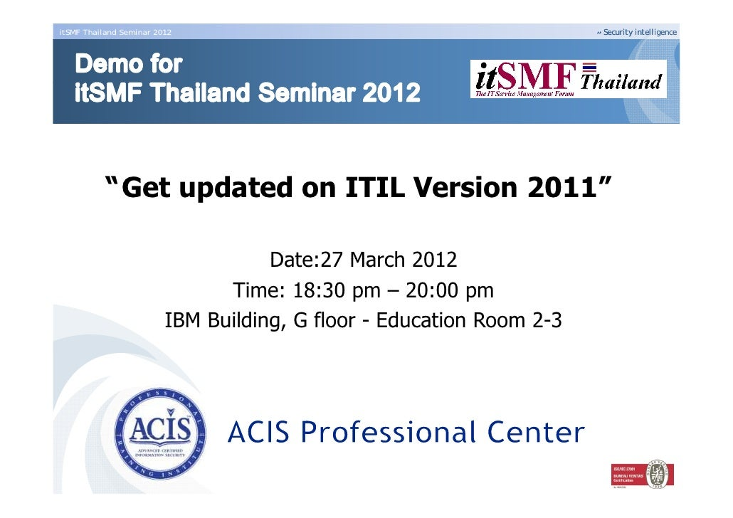 """itSMF Thailand Seminar 2012                                           Security intelligence           """"Get updated on IT..."""