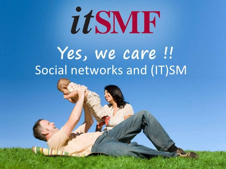 Social networks and (IT)SM