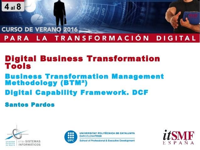 Digital Business Transformation Tools Business Transformation Management Methodology (BTM²) Digital Capability Framework. ...