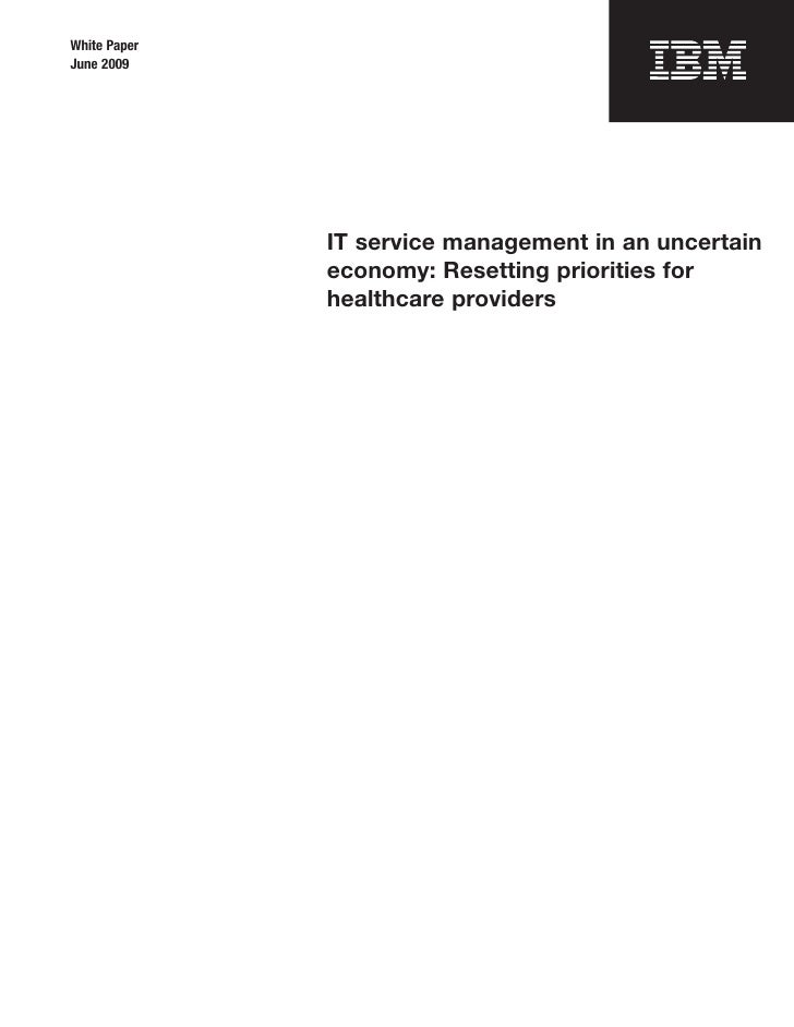 White Paper June 2009                   IT service management in an uncertain               economy: Resetting priorities ...