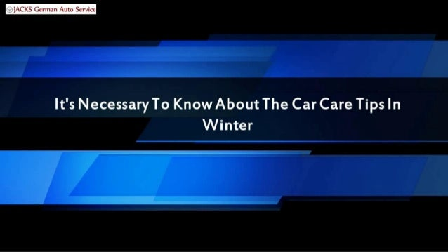 It's Necessary To Know About The Car Care Tips In Winter