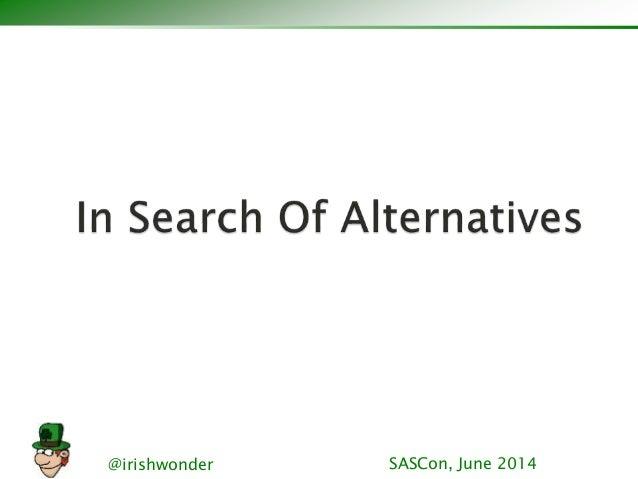 @irishwonder SASCon, June 2014
