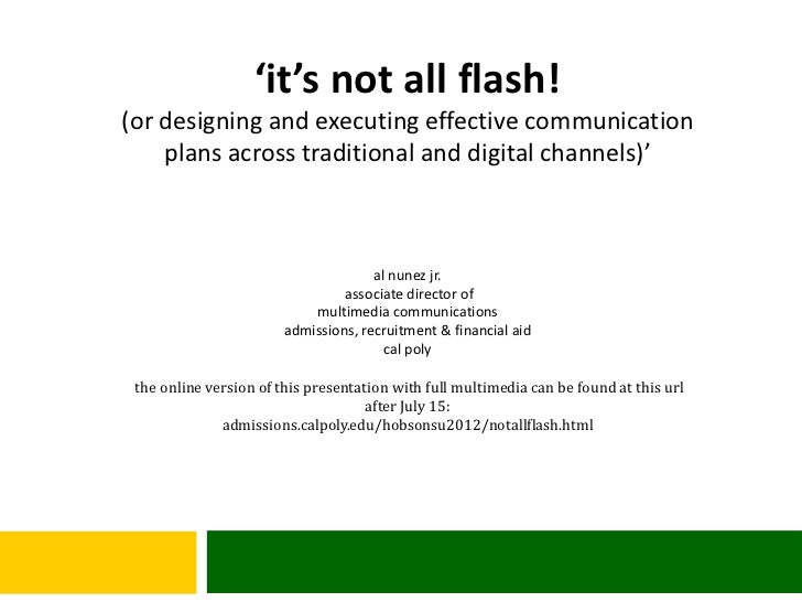 'it's not all flash!(or designing and executing effective communication    plans across traditional and digital channels)'...