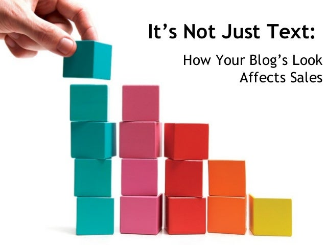 It's Not Just Text: How Your Blog's Look Affects Sales