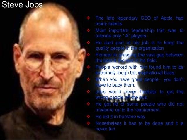 "Steve Jobs  ThelatelegendaryCEOofApplehadmanytalents  Mostimportantleadershiptraitwastotolerateonly""A""players  Hesaidpa..."