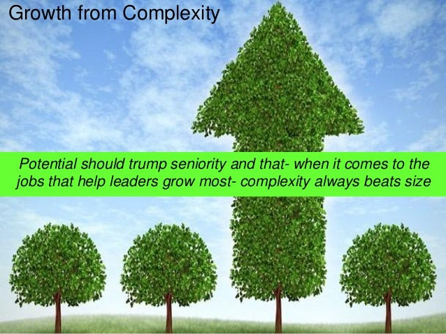 Potential should trump seniority and that-when it comes to the jobs that help leaders grow most-complexity always beats si...