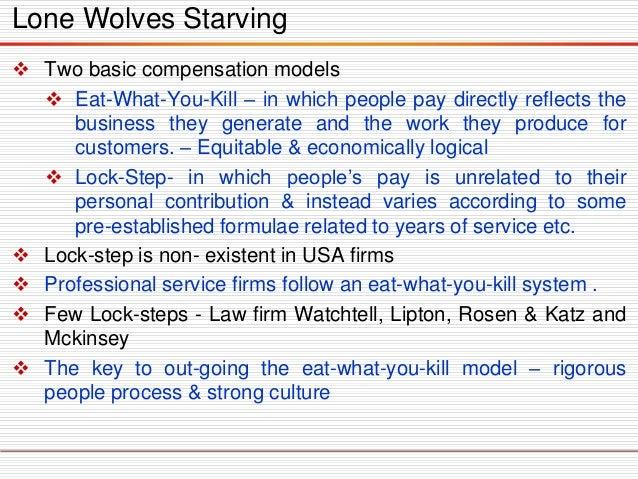 Twobasiccompensationmodels  Eat-What-You-Kill–inwhichpeoplepaydirectlyreflectsthebusinesstheygenerateandtheworktheyprodu...
