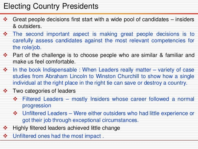 Greatpeopledecisionsfirststartwithawidepoolofcandidates–insiders&outsiders.  Thesecondimportantaspectismakinggreatpeople...
