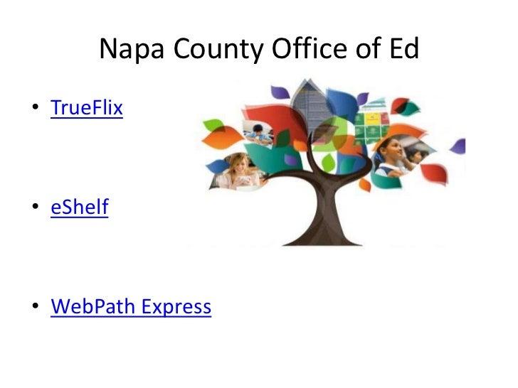 Napa County Office of Ed<br />TrueFlix<br />eShelf<br />WebPath Express<br />