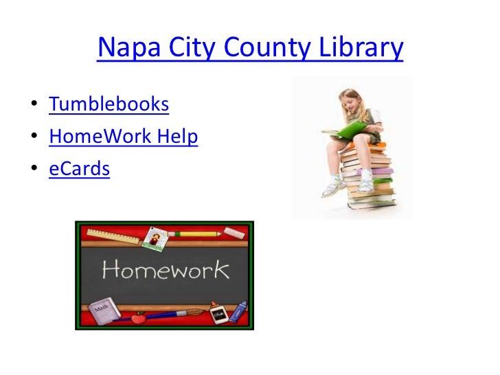 Napa City County Library<br />Tumblebooks<br />HomeWork Help<br />eCards<br />