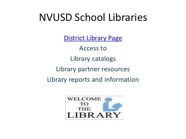 NVUSD School Libraries<br />District Library Page<br />Access to<br />Library catalogs<br />Library partner resources<br /...