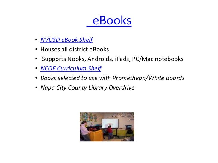 eBooks  <br />NVUSD eBook Shelf<br />Houses all district eBooks<br /> Supports Nooks, Androids, iPads, PC/Mac notebooks<...