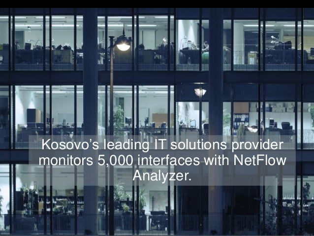 Kosovo's leading IT solutions provider monitors 5,000 interfaces with NetFlow Analyzer.