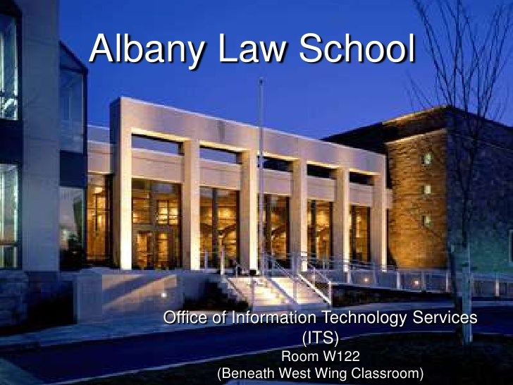 Albany Law School        Office of Information Technology Services                       (ITS)                   Room W122...