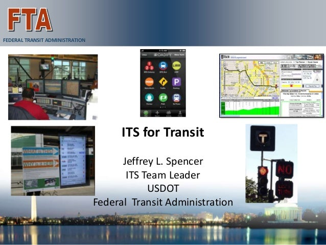 FEDERAL TRANSIT ADMINISTRATION                                       ITS for Transit                                      ...