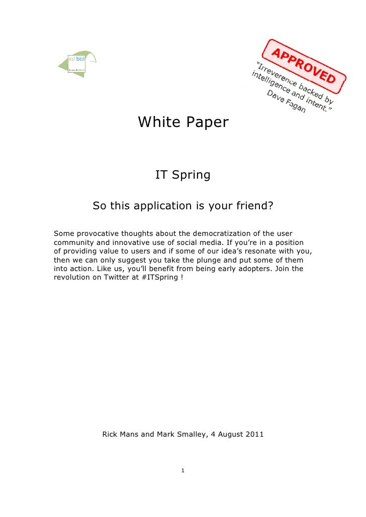 White Paper                            IT Spring          So this application is your friend?Some provocative thoughts abo...
