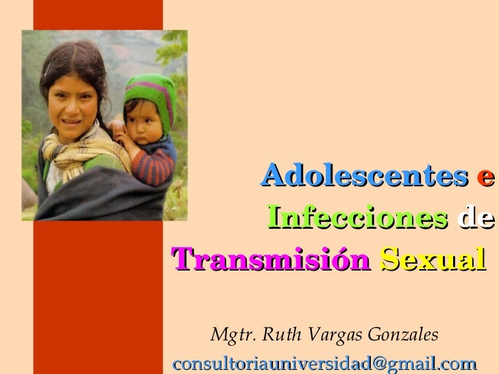 Adolescentes   e   Infecciones   de  Transmisión   Sexual   Mgtr. Ruth Vargas Gonzales [email_address]