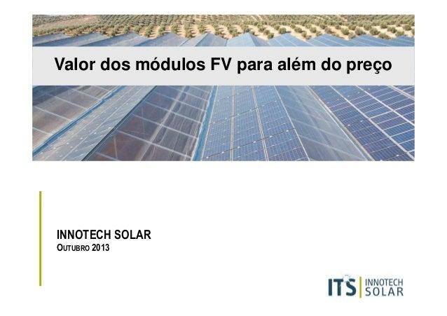 Valor dos módulos FV para além do preço  INNOTECH SOLAR OUTUBRO 2013