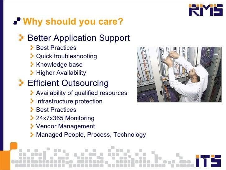 <ul><li>Why should you care? </li></ul><ul><li>Better Application Support </li></ul><ul><ul><li>Best Practices </li></ul><...