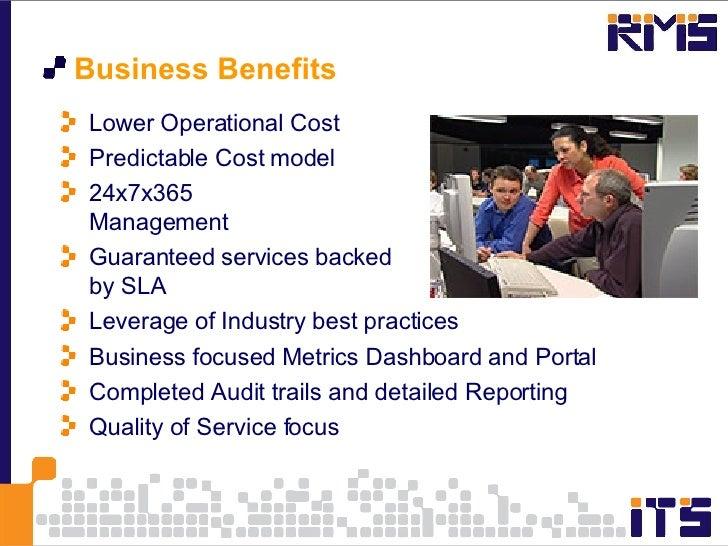 <ul><li>Business Benefits </li></ul><ul><li>Lower Operational Cost </li></ul><ul><li>Predictable Cost model </li></ul><ul>...