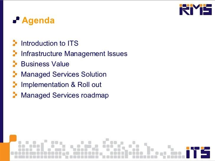 <ul><li>Agenda </li></ul><ul><li>Introduction to ITS </li></ul><ul><li>Infrastructure Management Issues </li></ul><ul><li>...