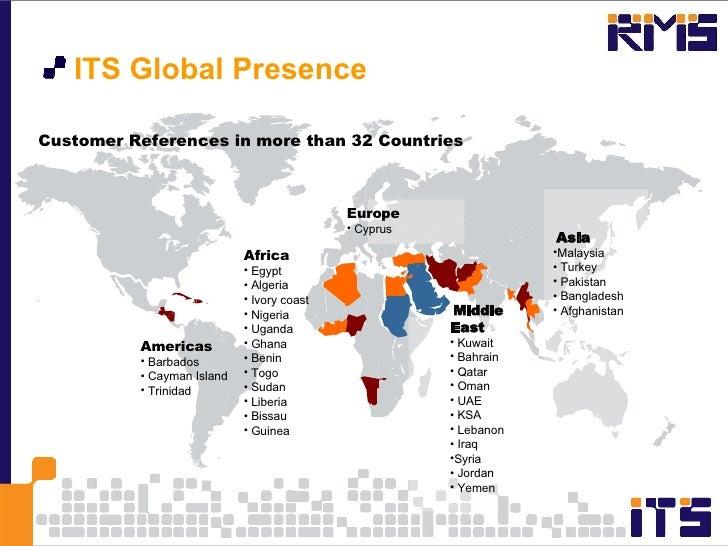 <ul><li>ITS Global Presence </li></ul>Customer References in more than 32 Countries  <ul><li>Asia   </li></ul><ul><li>Mala...