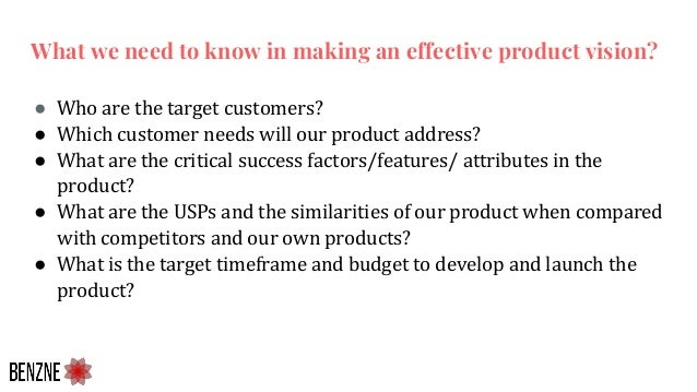 ● Who are the target customers? ● Which customer needs will our product address? ● What are the critical success factors/f...